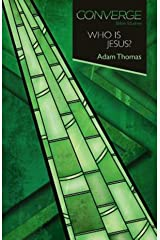 Converge Bible Studies: Who Is Jesus? Kindle Edition