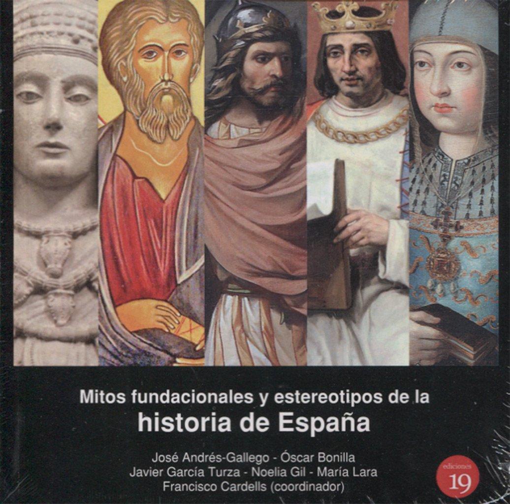 Mitos fundacionales y estereotipos de la historia de España ...