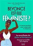 Beyoncé est-elle féministe ? Et autres questions pour comprendre le féminisme