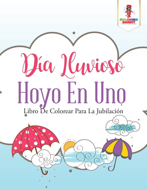 Día Lluvioso Hoyo En Uno: Libro De Colorear Para La Jubilación ...