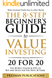 The 8-Step Beginner's Guide to Value Investing: Featuring 20 for 20 - The 20 Best Stocks & ETFs to Buy and Hold for The…