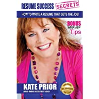 Resume Success Secrets - How To Write A Resume That Gets The Job