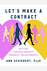 Let's Make a Contract: Getting Through Unhappy Romantic Relationships Kindle Edition