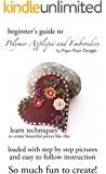 Polymer Clay Book of Applique and Embroidery Techniques: Beginner's Guide