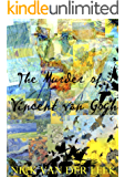 The Murder of Vincent van Gogh (Flying Crows Book 1)