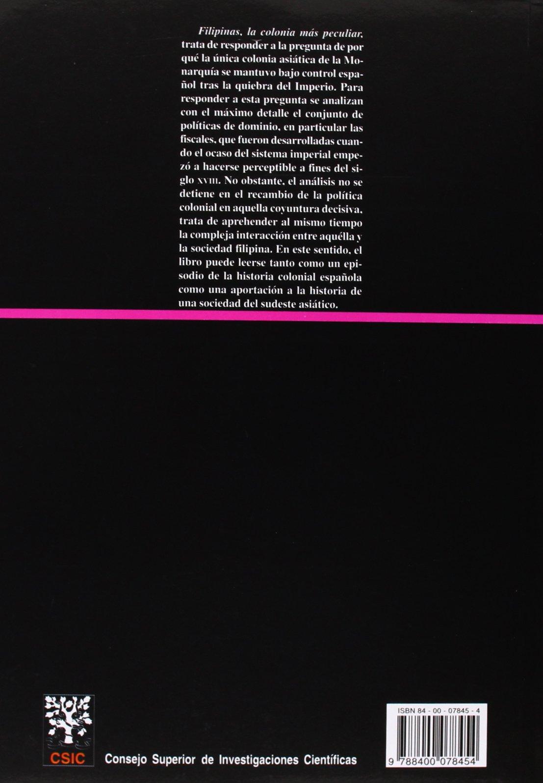 Filipinas, la colonia más peculiar: La hacienda pública en la definición de la política colonial 1762-1868 Biblioteca de Historia: Amazon.es: Josep M. ...