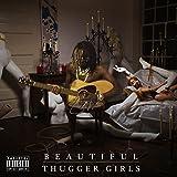 Beautiful Thugger Girls [Explicit]