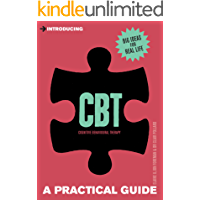 Introducing Cognitive Behavioural Therapy (CBT): A Practical Guide (Introducing...)