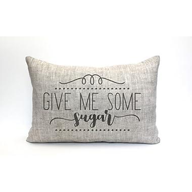 Athena Bacon Give Me Some Sugar Pillow Case Rustic Pillow Cover Farmhouse Pillow Case Farmhouse Decor Phrase Pillow Case Give Me Some Sugar 12 X 20 Inches.