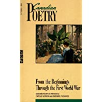 Canadian Poetry from the Beginnings through the First World War
