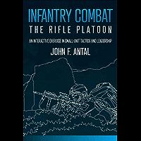 Infantry Combat: The Rifle Platoon (English Edition)