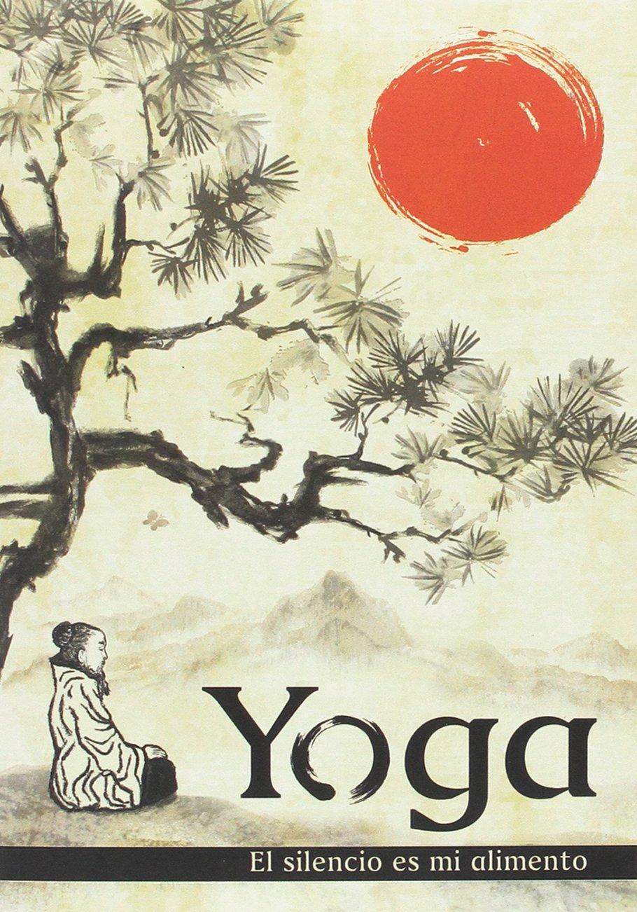 Yoga. el silencio es mi alimento: VICENTE MORENO ...