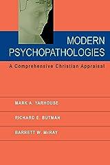 Modern Psychopathologies: A Comprehensive Christian Appraisal (Christian Association for Psychological Studies Books) Kindle Edition