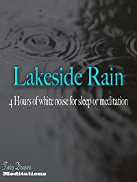 Lakeside Rain 4 hours of white noise for sleep or meditation