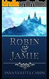 Robin & Jamie: An Original Fairytale