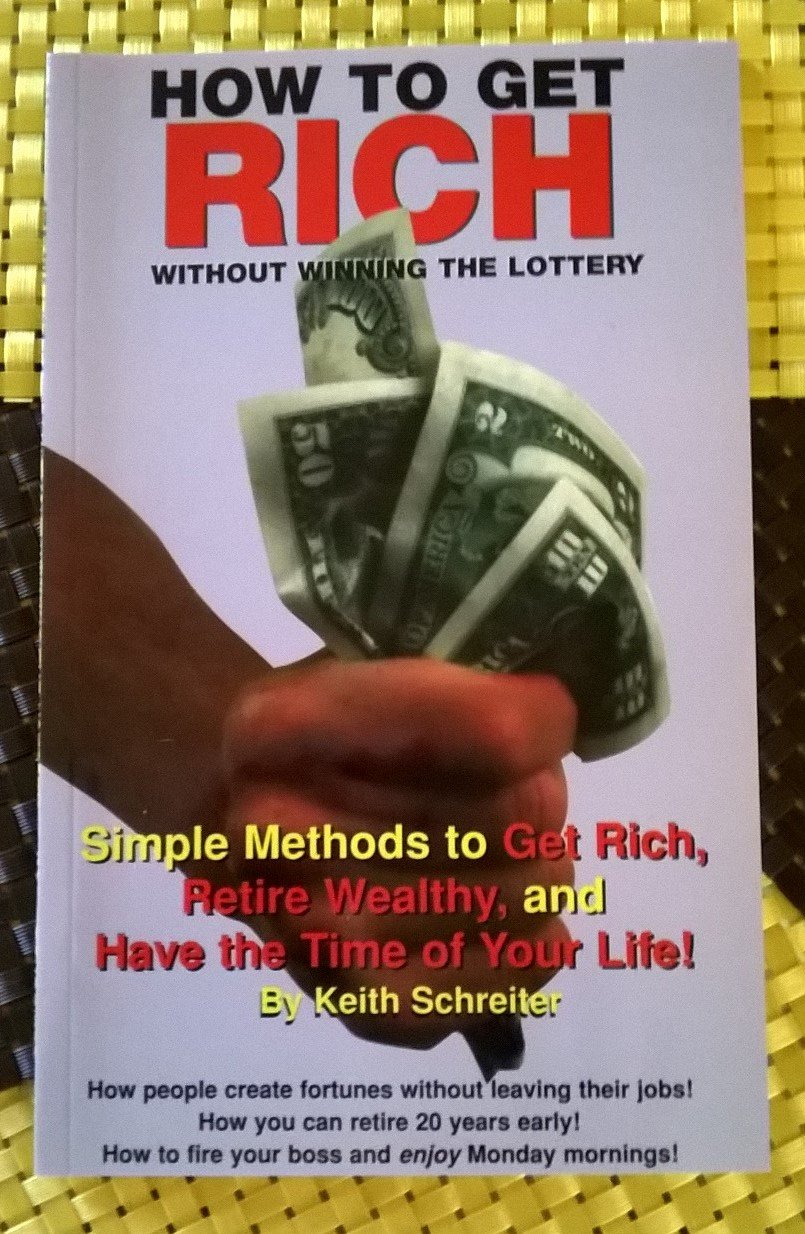 How to Get Rich Without Winning the Lottery: Keith Schreiter