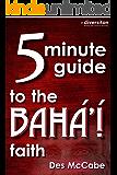 The 5 Minute Guide to the Bahá'í Faith (Diversiton's Pocket Guides to World Faiths Book 2) (English Edition)
