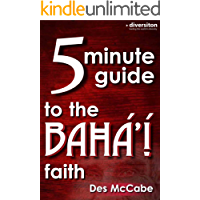 The 5 Minute Guide to the Bahá'í Faith (Diversiton's Pocket Guides to World Faiths Book 2) (English Edition)