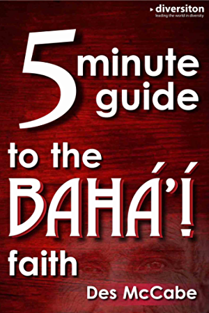 The 5 Minute Guide to the Bah�� Faith (Diversiton's Pocket Guides to World Faiths Book 2)