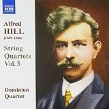 HILL: Streichquartette Vol.3
