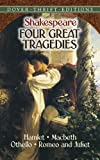 Four Great Tragedies: Hamlet, Macbeth, Othello, and Romeo and Juliet (Dover Thrift Editions)