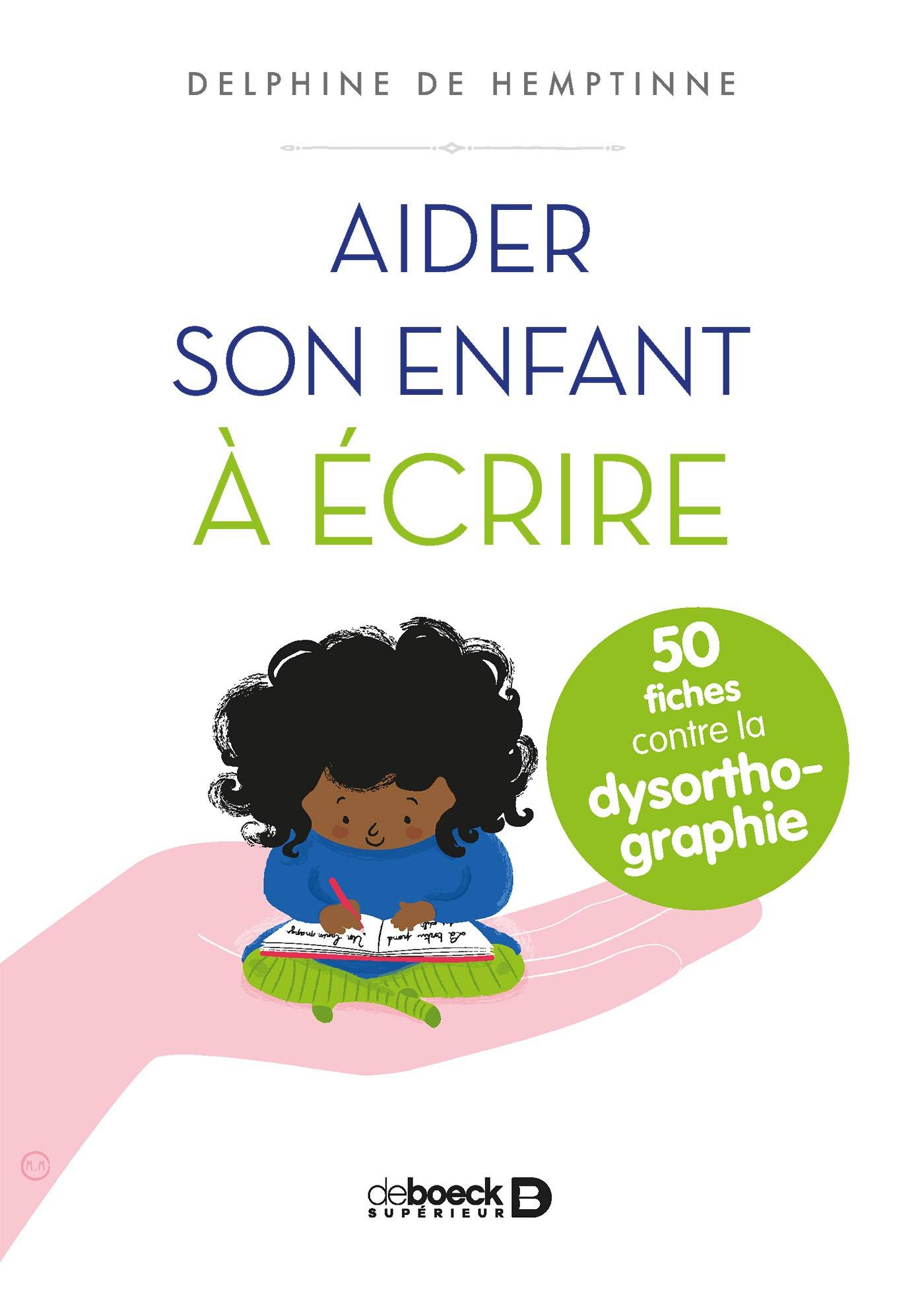 [Orthographe] Aider son enfant à écrire : 50 fiches contre la dysorthographie
