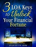 3 LOA Keys to Unlock Your Financial Fortune