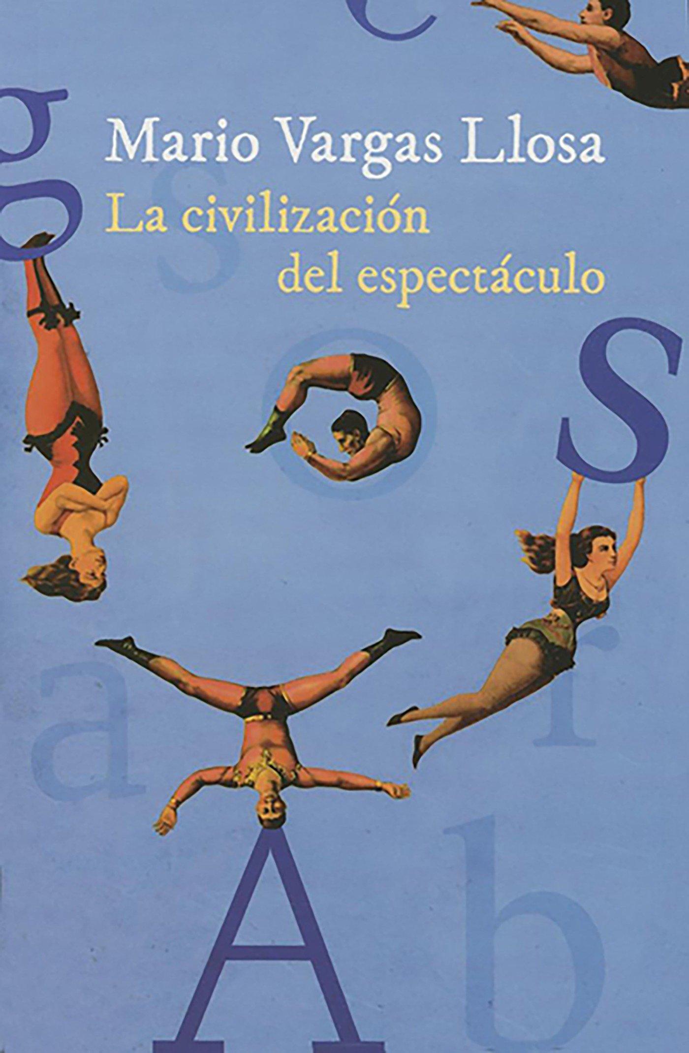 La civilización del espectáculo / The Civilization of Entertainment