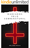 Marcados pelo Sobrenatural (Conto de Terror)