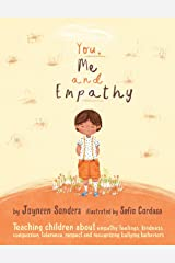 You, Me and Empathy: Teaching children about empathy, feelings, kindness, compassion, tolerance and recognising bullying behaviours Paperback