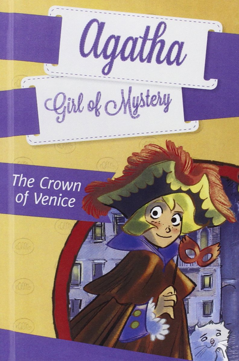 Read Online The Crown Of Venice (Turtleback School & Library Binding Edition) (Agatha: Girl of Mystery) ebook