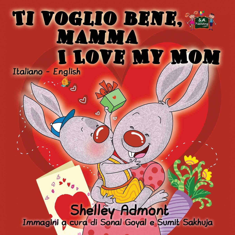 Ti Voglio Bene Mamma I Love My Mom Bilingual Italian Childrens