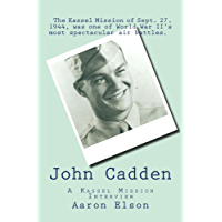 John Cadden, a Kassel Mission Interview (English Edition)