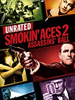 Smokin' Aces 2: Assassins' Ball (Unrated)