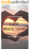 A Risk Worth Taking (Book 1)
