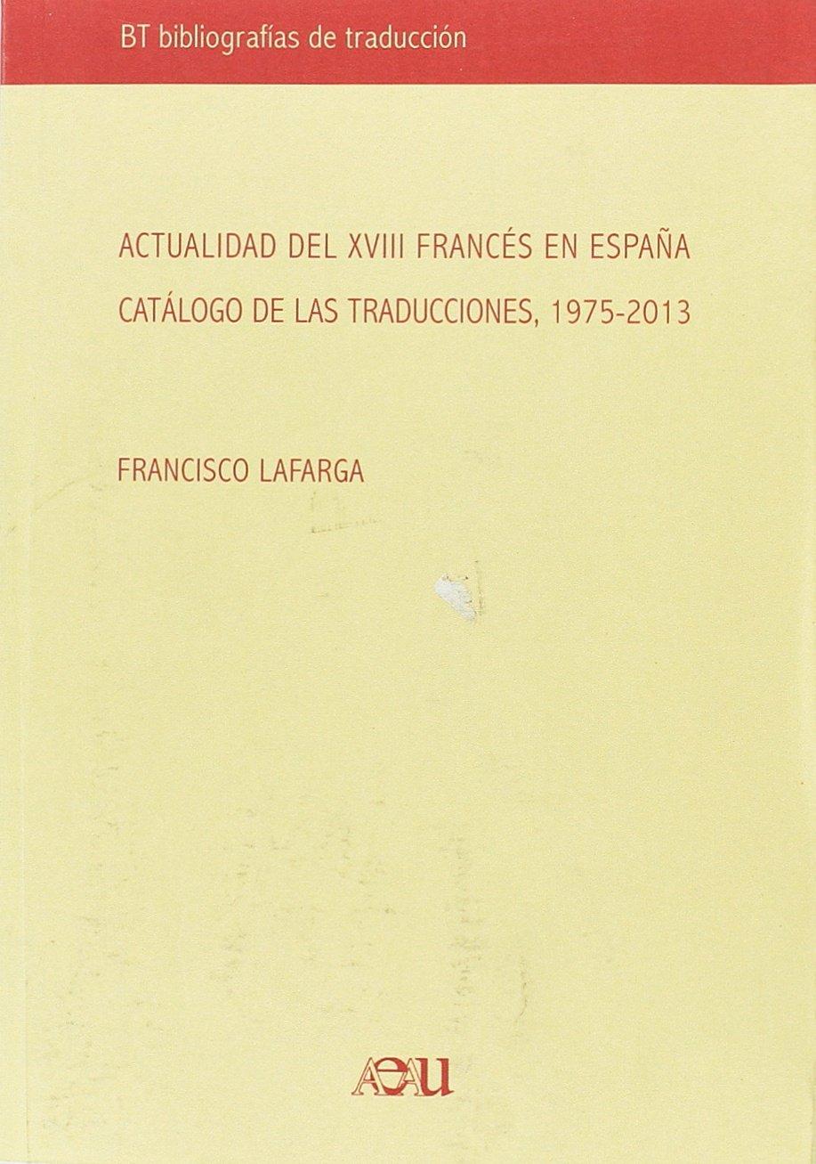 ACTUALIDAD DEL XVII FRANCES EN ESPAÑA: Amazon.es: LAFARGA,FRANCISCO: Libros