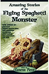 Amazing Stories of the Flying Spaghetti Monster Kindle Edition