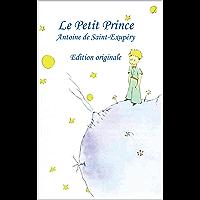 Le Petit Prince : édition originale: d'Antoine de Saint-Exupéry (French Edition)