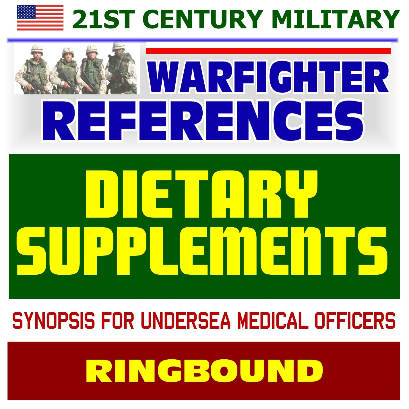 Download 21st Century Military Warfighter Reference: Dietary Supplements and Military Divers - Detailed Review of Energy Enhancers, Fat Burners, Testosterone Enhancers, Energy Bars, Sports Gels (Ringbound) pdf