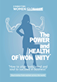 The Power and Health of Womanity: How to align body, mind and soul to succeed in business (English Edition)