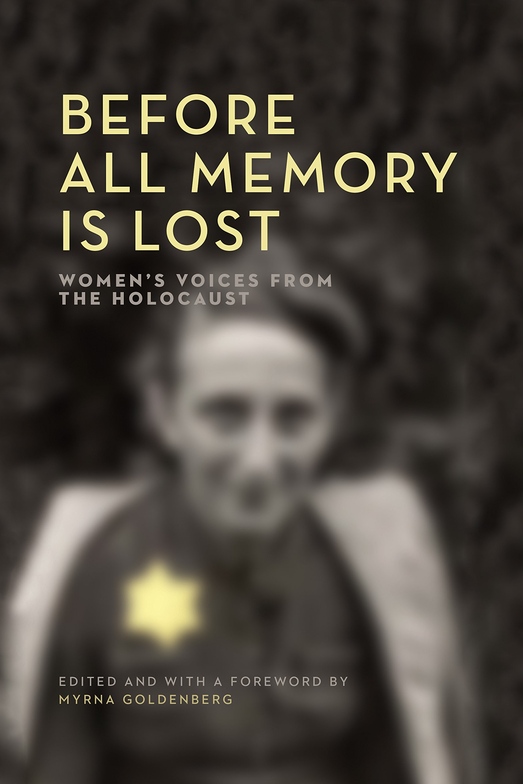 Read Online Before All Memory Is Lost: Women's Voices from the Holocaust (The Azrieli Series of Holocaust Survivor Memoirs) PDF