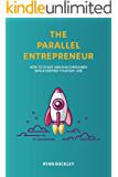 The Parallel Entrepreneur: How to start and run B2B businesses while keeping your day job