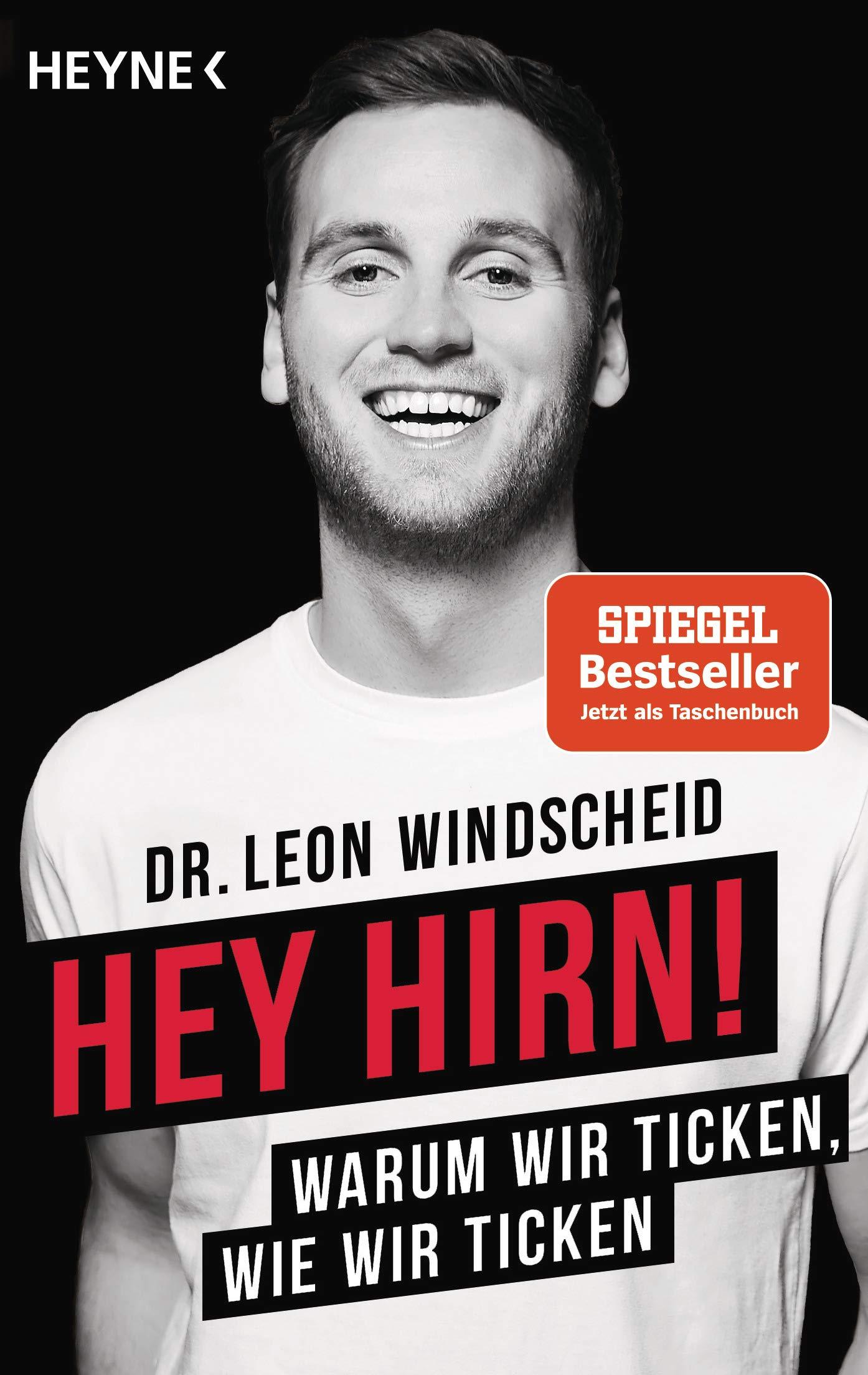 Hey Hirn!: Warum wir ticken, wie wir ticken: Amazon.de: Windscheid, Leon:  Bücher