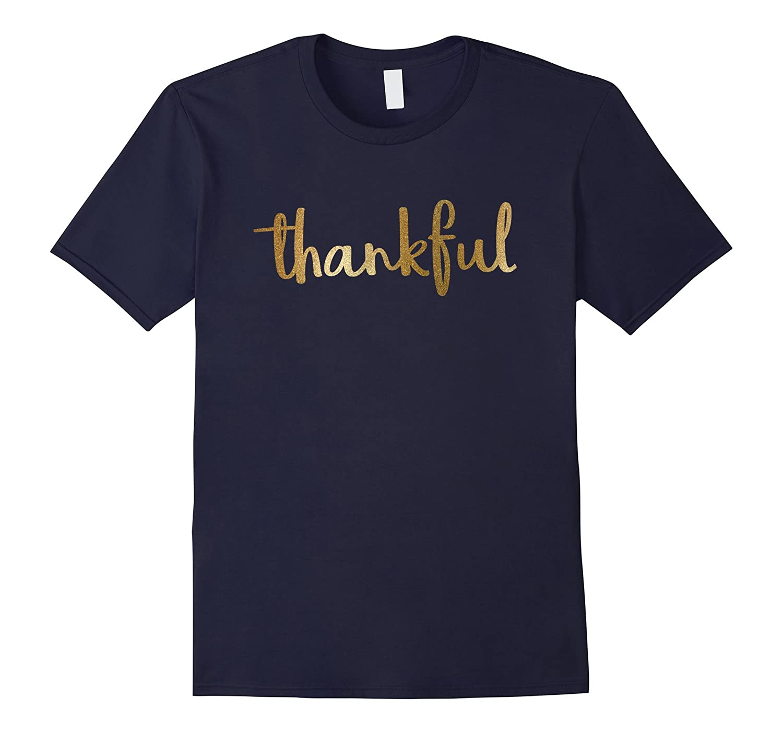 Gold Glitter Thankful Shirt Thanksgiving Holiday Shirt-T-Shirt