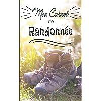 Mon carnet de randonnée: Cahier à compléter pour la préparation et le suivi de vos randonnées - Pour les passionné(e)s…