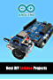 Best DIY Arduino Projects: Cool Arduino Projects (English Edition)
