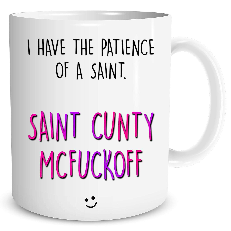Cunty McFuckoff Coffee Mug Patience of a Saint Mug Funny Sassy Bitch Cups Gift