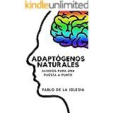 ADAPTÓGENOS NATURALES: Aliados para una puesta a punto (Spanish Edition)