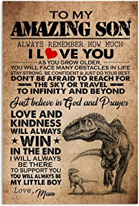 to My Amazing Son Vertical Poster Gift from Mom Just Believe in God and Prayer Love and Kindness Will Always Win Dinosaur Wall Home Decor 11x17 Inch