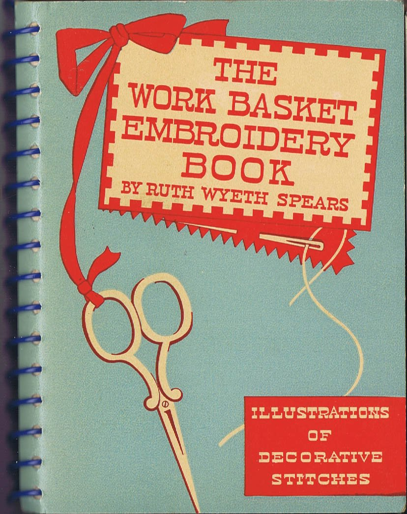 The Work Basket Embroidery Book: Illustrations of Popular Stitches